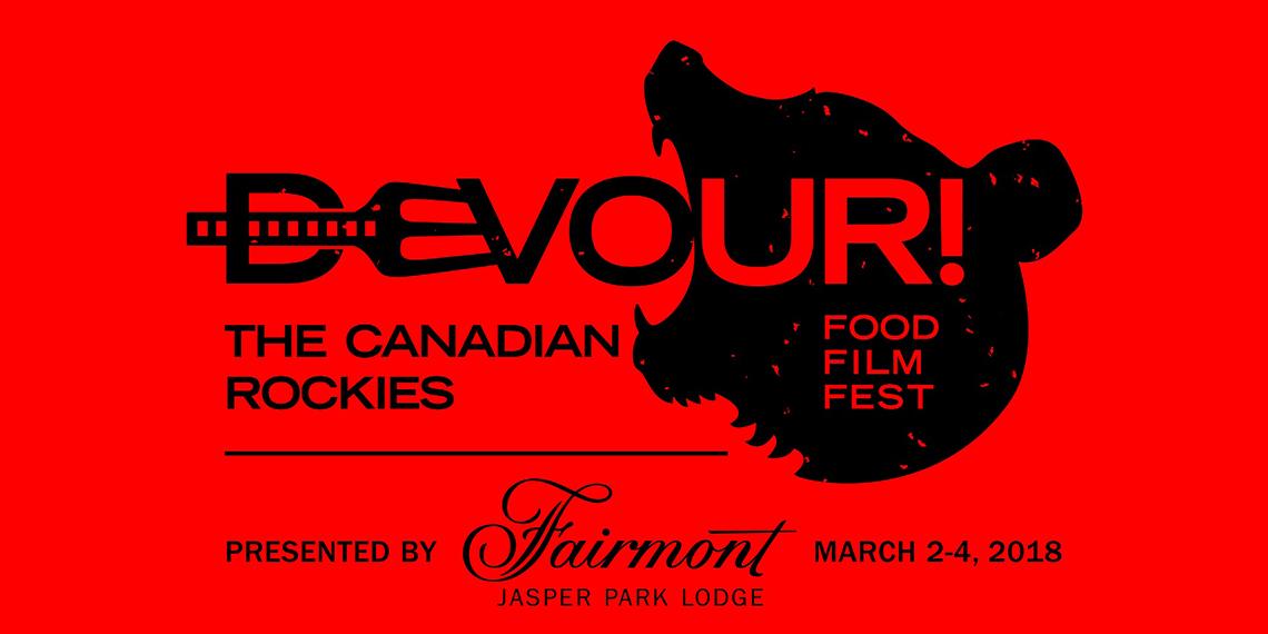 Devour! The Canadian Rockies Food Film Festival presented by Fairmont Jasper Park Lodge