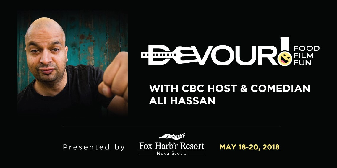 Devour! Fox Harb'r with CBC Host & Comedian Ali Hassan - Food, Film & Fun Weekend